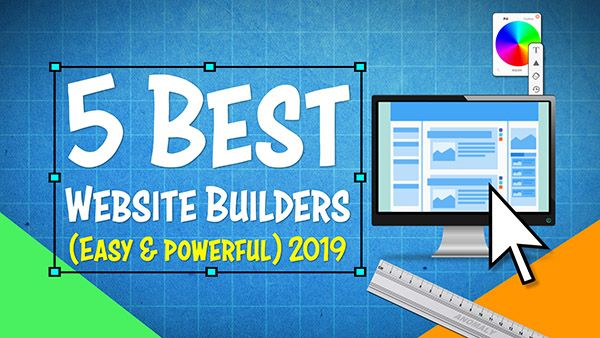 5 Best Website Builders (Easy and Powerful to Use) 2019 Edition <br /> <span class='secondary-title'>A Simple, Step-By-Guide Guide for 2019</span>