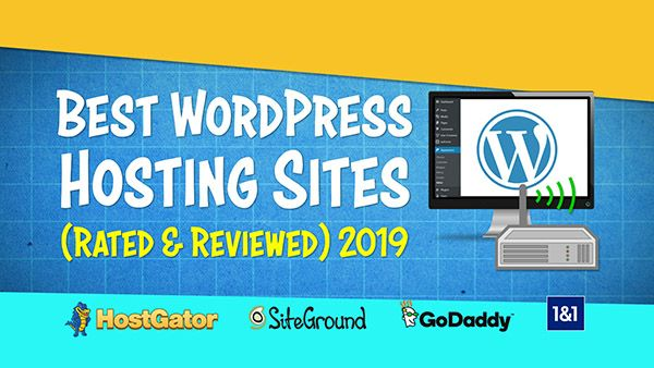 Best WordPress Hosting Sites <br /> <span class='secondary-title'>Rated and Reviewed for 2019</span>