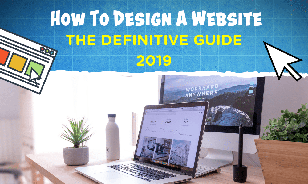 How to Design a Website <br /> <span class='secondary-title'>The Definitive Guide [2020]</span>